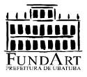 Fundart de Ubatuba - SP abre vagas de níveis fundamental, médio e superior