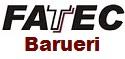 Fatec de Barueri - SP divulga editais de quatro Processos Seletivos