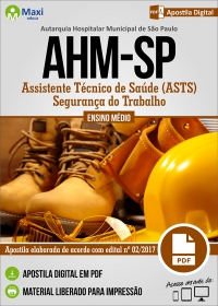 Assistente Técnico de Saúde (ASTS) - Segurança do Trabalho - AHM-SP