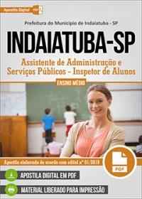 Assistente de Administração - Inspetor de Alunos - Prefeitura de Indaiatuba - SP