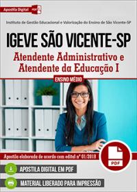 Atendente Administrativo e Atendente da Educação I - IGEVE São Vicente-SP