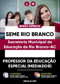 Professor da Educação Especial - Mediador - SEME Rio Branco