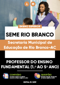 Professor do Ensino Fundamental 1.º ao 5.º ano - SEME Rio Branco