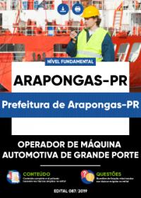 Operador de Máquina Automotiva de Grande Porte - Prefeitura de Arapongas-PR