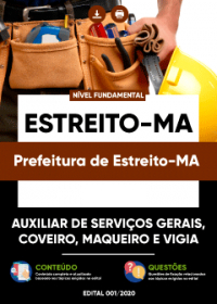 Auxiliar de Serviços Gerais, Coveiro, Maqueiro, Vigia - Pref. Estreito-MA