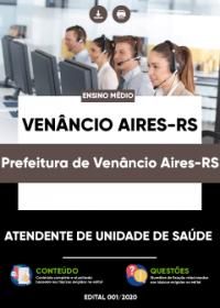 Atendente de Unidade de Saúde - Prefeitura de Venâncio Aires-RS