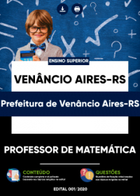 Professor de Matemática - Prefeitura de Venâncio Aires-RS