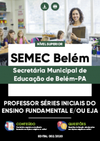 Professor - Séries Iniciais do Ensino Fundamental e-ou EJA - SEMEC Belém
