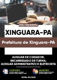 Auxiliar de Cuidador, Encarregado de Turma e outros - Prefeitura de Xinguara-PA
