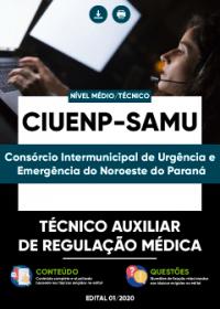 Técnico Auxiliar de Regulação Médica - CIUENP - SAMU