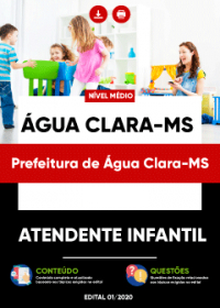 Atendente Infantil - Prefeitura de Água Clara-MS