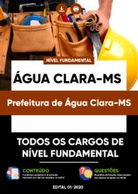 Todos os Cargos de Nível Fundamental - Prefeitura de Água Clara-MS