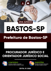 Procurador Jurídico e Orientador Jurídico Social - Prefeitura de Bastos-SP