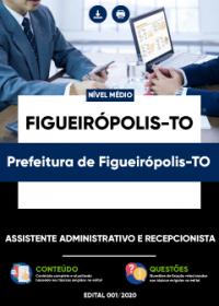 Assistente Administrativo e Recepcionista - Prefeitura de Figueirópolis-TO