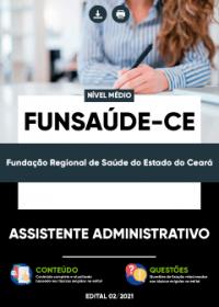 Assistente Administrativo - FUNSAÚDE-CE
