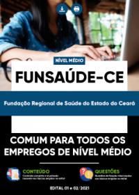 Comum aos Empregos de Nível Médio - FUNSAÚDE-CE