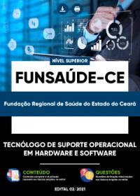 Tecnólogo de Suporte Operacional em Hardware e Software - FUNSAÚDE-CE